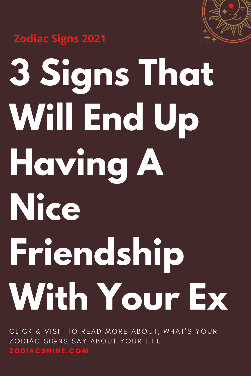 3 Signs That Will End Up Having A Nice Friendship With Your Ex