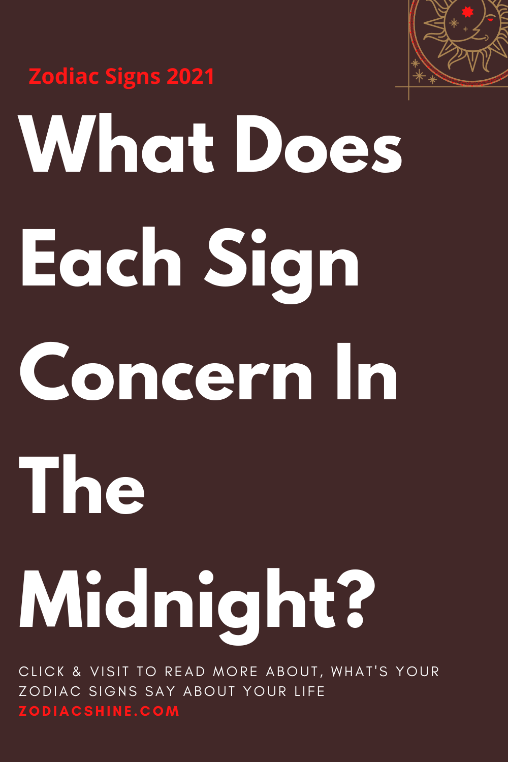 What Does Each Sign Concern In The Midnight?