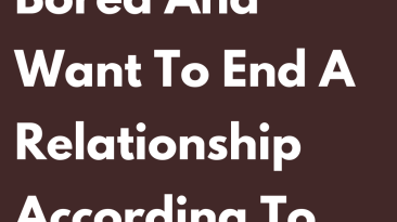 Why You Get Bored And Want To End A Relationship According To Your Sign