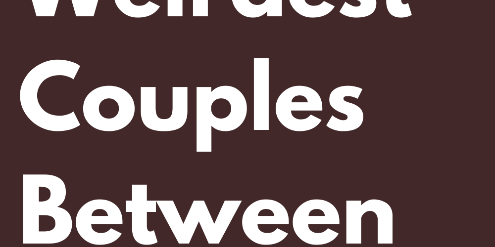 The Weirdest Couples Between Signs
