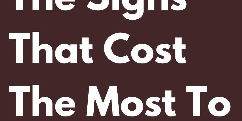 Ranking Of The Signs That Cost The Most To Separate