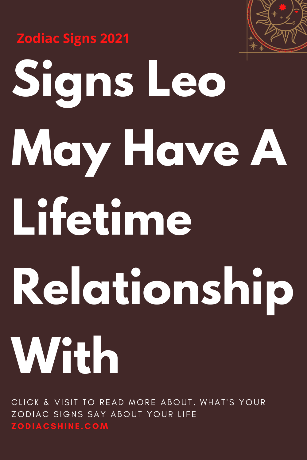 Signs Leo May Have A Lifetime Relationship With
