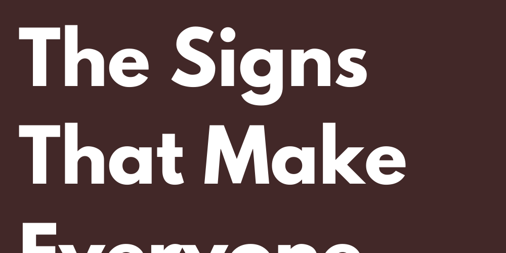 The Toxic Traits Of The Signs That Make Everyone Flee