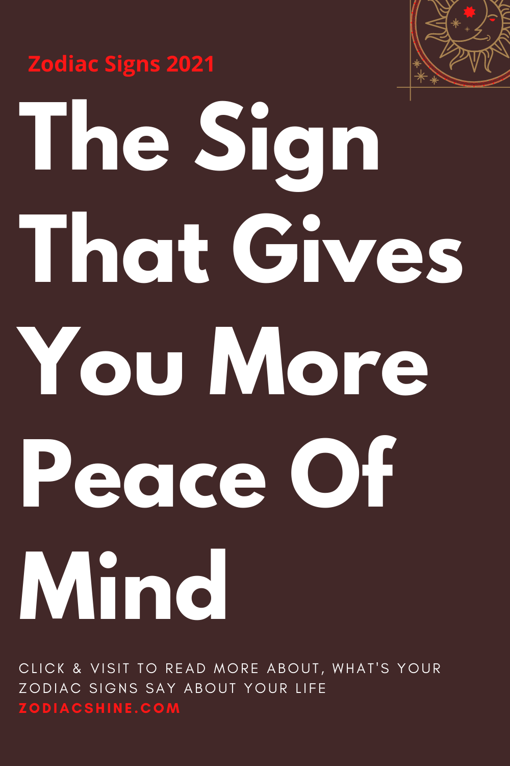 The Sign That Gives You More Peace Of Mind