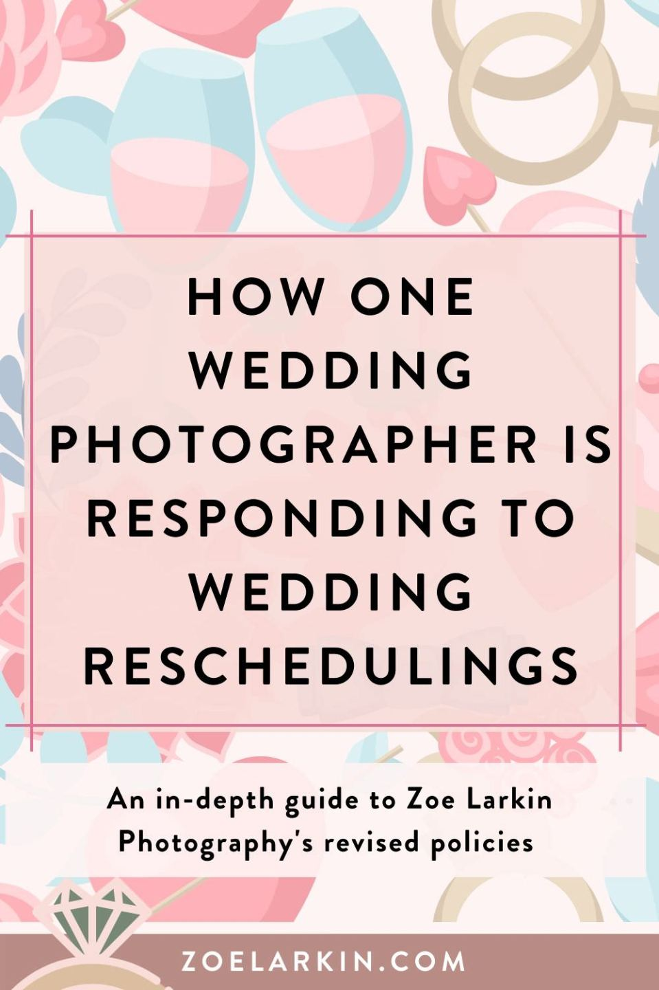 How one wedding photographer is dealing with wedding reschedulings. I outline the policies that help my business, Zoe Larkin Photography, as I deal with clients who need to change their wedding plans due to COVID-19 and are dealing with uncertainty and confusion. Find out what works for my wedding photography business and how you might put into place policies that offer flexibility and understanding of your clients' needs.  |  #weddings #weddingvendors | Zoe Larkin Photography