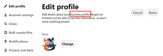Under the 'edit profile' section of Pinterest is where you can check if you have your business account set up correctly