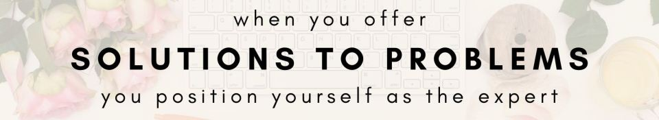 When you offer solutions to problems, you position yourself as the expert. - graphics from beastlocal.com