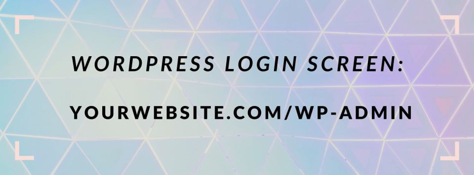 How to log into wordpress dashboard - go to yourwebsite.com/wp-admin