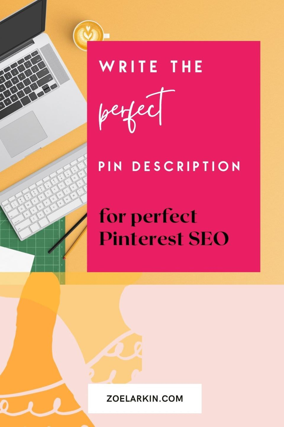 Stumped for ideas as to how to write the perfect Pinterest pin title and description? In this easy-to-digest blog post, I'll give you 16 actionable tips so that you can get writing your pin descriptions right now. Learn the art of crafting click-worthy descriptions + titles that will get your target audience onto your website and you on their radar. Watch the video or read my article to find out how you can optimize your words for Pinterest SEO | #pinterestSEO #pinteresttips | zoelarkin.com