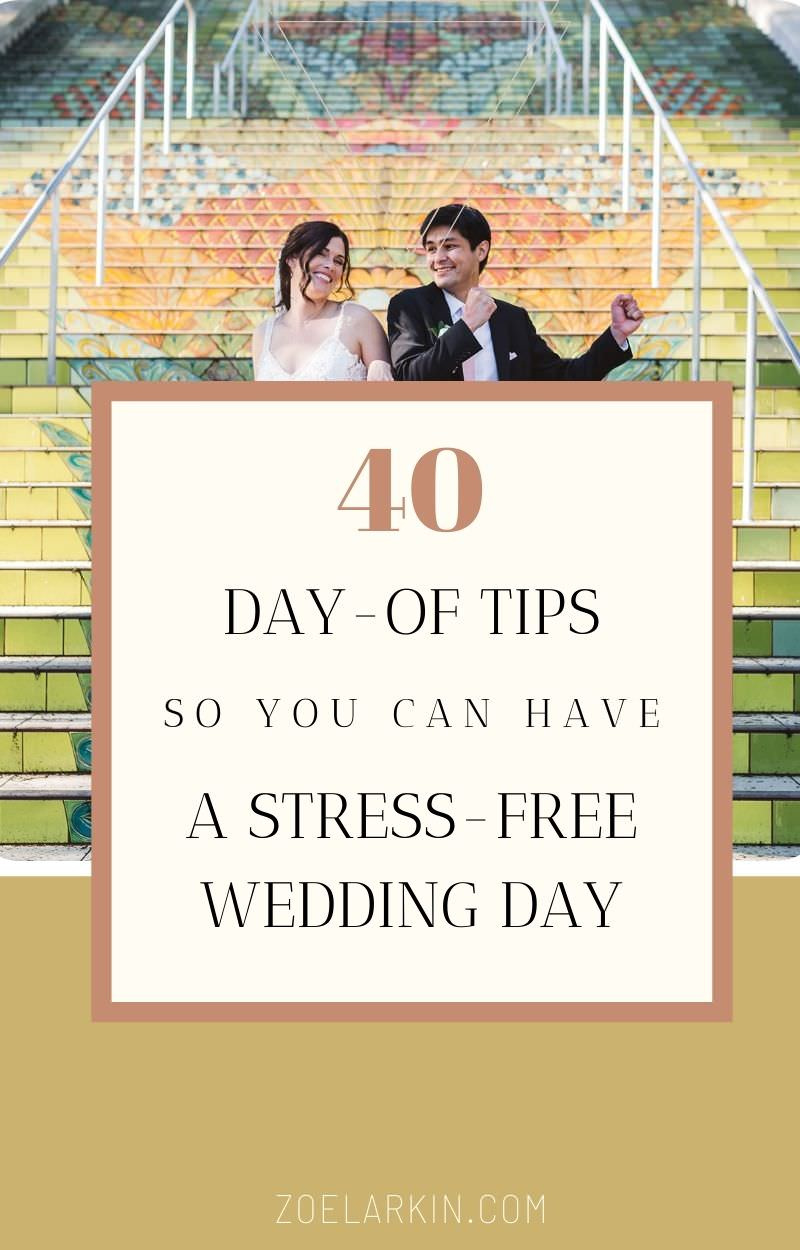 How to have a stress free wedding! These 40 tips will take you through the entire day and help you relax, savor the moment and also ensure you get great photos! From the week before, to getting ready, ceremony, reception + family photos, there are little things you can do to prepare yourself so you're not left feeling stressed and overwhelmed on your wedding day. Read these 40 day of tips before your wedding day so you can feel prepared & relaxed #weddingplanning #weddings | zoelarkin.com