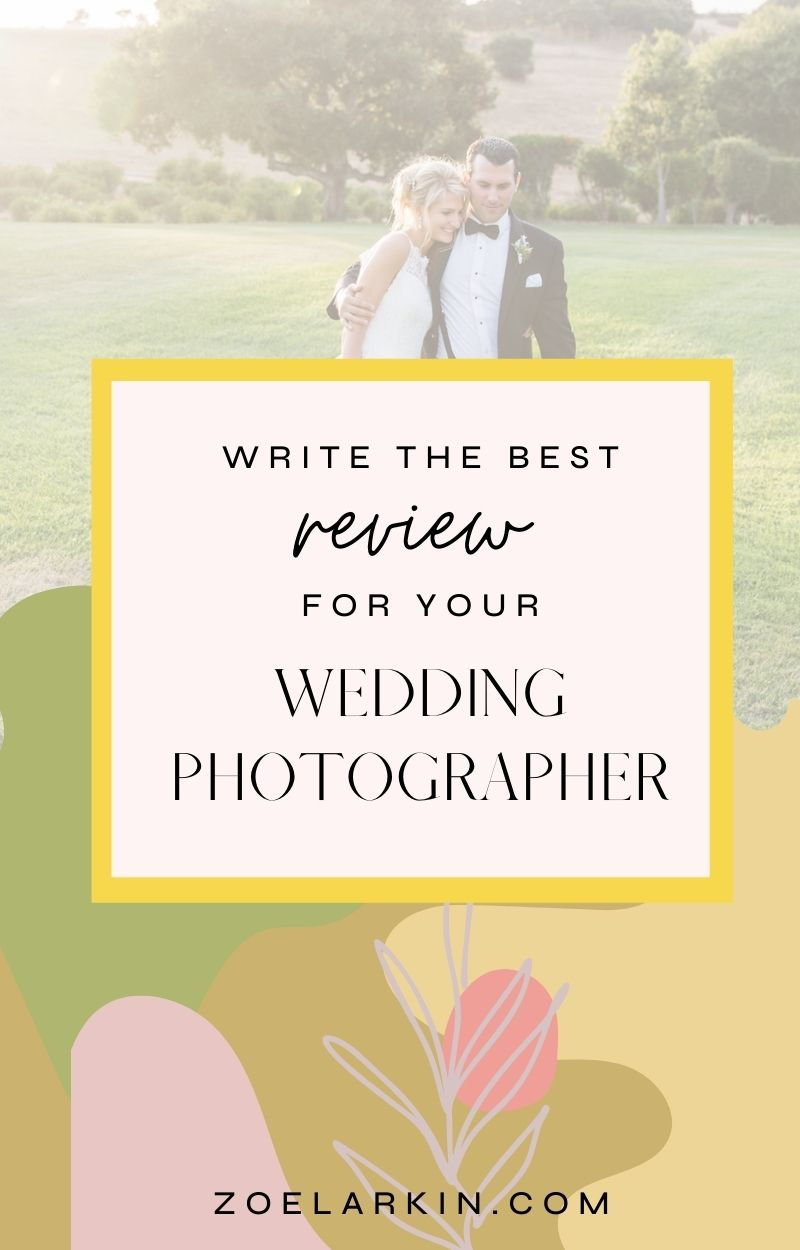 If you are considering writing a 5* review for your wedding photographer, this article gives you valuable review-writing tips so you can make your online review specific, detailed and personal. A short review can only go so far, but if you take the time to write a review, you may as well make it valuable to your photographer! Learn what makes a useful review for wedding photographers, how to craft the perfect review that's useful for future brides and grooms. #onlinereviews | zoelarkin.com