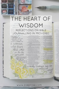 Wisdom and our hearts in Proverbs | Bible journalling by Zoeprose