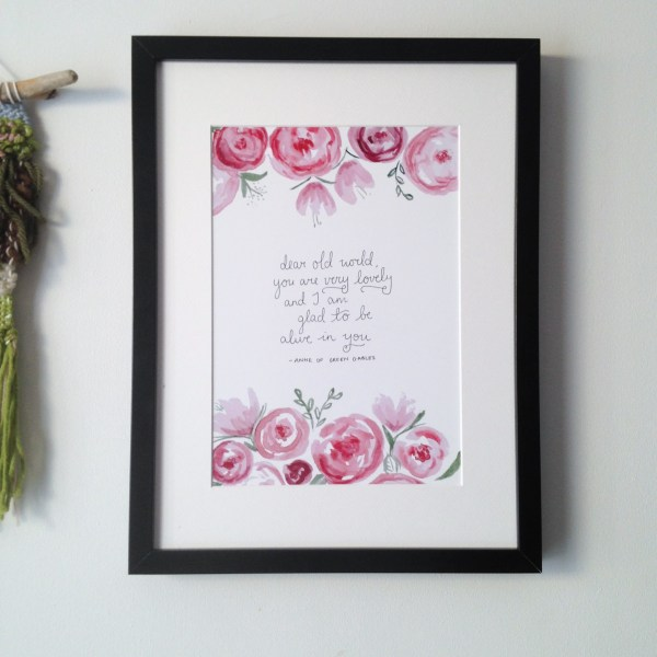 Anne of Green Gables world quote   Remember the beauty of the world through Anne's optimistic eyes with a lovely handlettered print