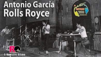 Photo of 22 Antonio García y Rolls Royce – A Nuestro Ritmo