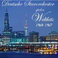 Deutsche Starorchester - Spielen Welthits 1964-1967