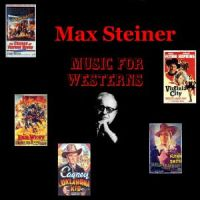 Max Steiner - Music For Westerns (1979)