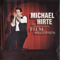 Michael Hirte - Die Schönsten Filmmelodien (2010)