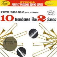 Pete Rugolo - 12 Trombones like 2 Pianos (1960)