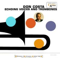 Don Costa - Echoing Voices And Trombones (1960)
