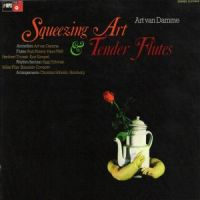 Art Van Damme - Squeezing art & Tender Flutes (1972)