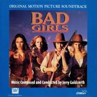 Jerry Goldsmith - Bad Girls (1994)