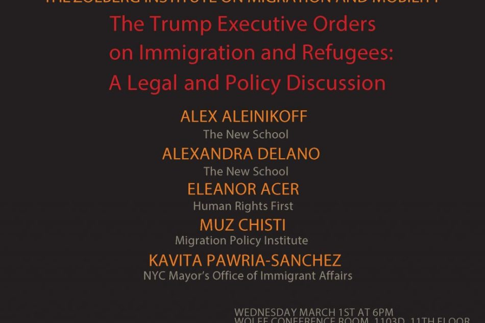 The Trump Executive Orders on Immigration and Refugees: A legal and policy discussion (new date!)