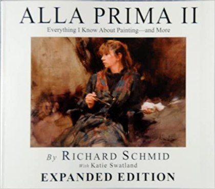 richard schmid Alla Prima II Everything I Know about Painting