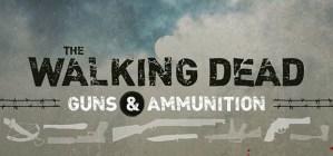 WALKING DEAD GUNS AND AMMUNITION