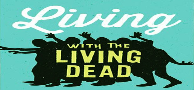 BOOK REVIEW: LIVING WITH THE LIVING DEAD