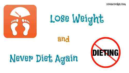 Lose weight and never diet again