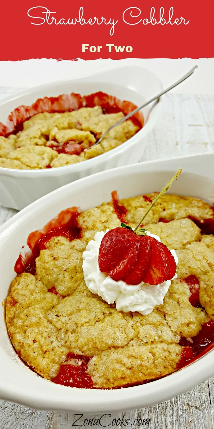 Strawberry Cobbler for Two - This easy strawberry cobbler recipe is quick to prepare and bakes into a thick, sweet, yet still tart dessert. It has a fresh sliced strawberry layer topped with a golden brown cake like topping. This makes two individual large portions or you could divide it into four smaller portions.