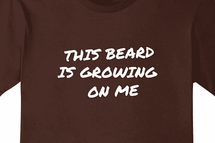 Beard T-shirt - This Beard Is Growing On Me shirt