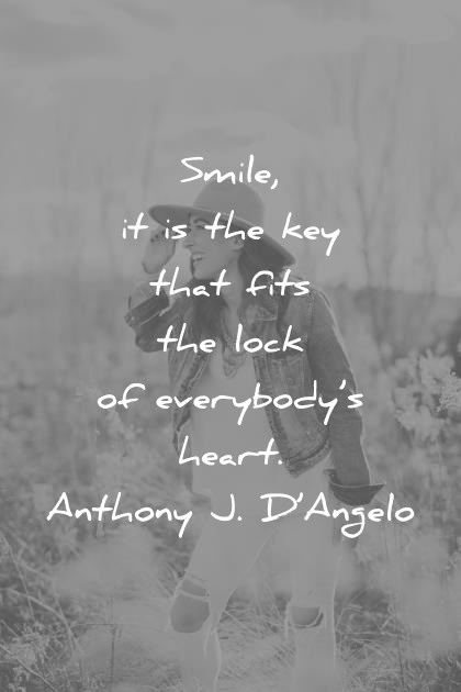 Image of: Inspirational Quotes Smile Quotes Smile It Is The Key That Fits The Lock Of Everybodys Heart Anthony Wisdom Quotes 290 Smile Quotes That Will Make Your Day Beautiful