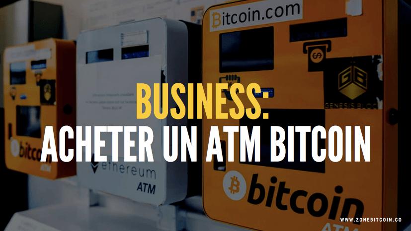 acheter un distributeur de bitcoin