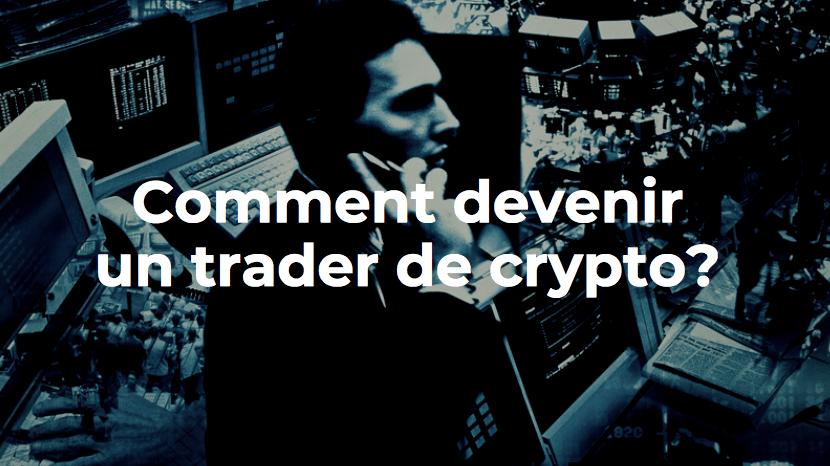 devenir un trader de crypto