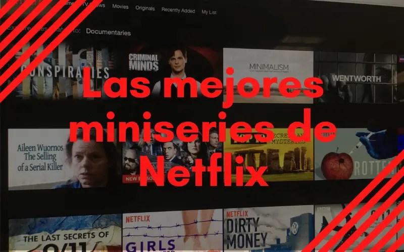 Las 10 mejores miniseries en Netflix que te estás perdiendo