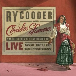 Ry Cooder and Corridos Famosos - Live In San Francisco
