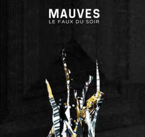 Mauves - Le faux du soir