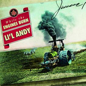 Li'l Andy - While the engine burn