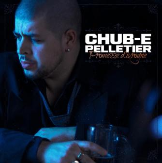 Chub-E Pelletier - Promesse d'ivrogne