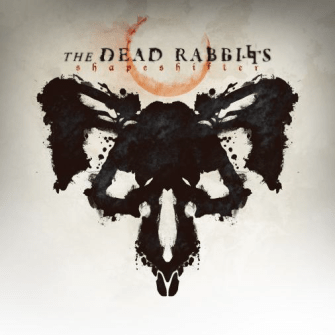 The Dead Rabbitts - Shapeshifter