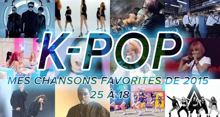 K-Pop 2015 : 25 à 18