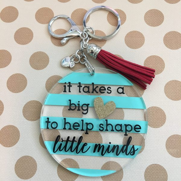 It takes a big heart to help shape little minds keychain