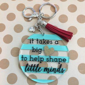 It takes a big heart to help shape little minds keychain