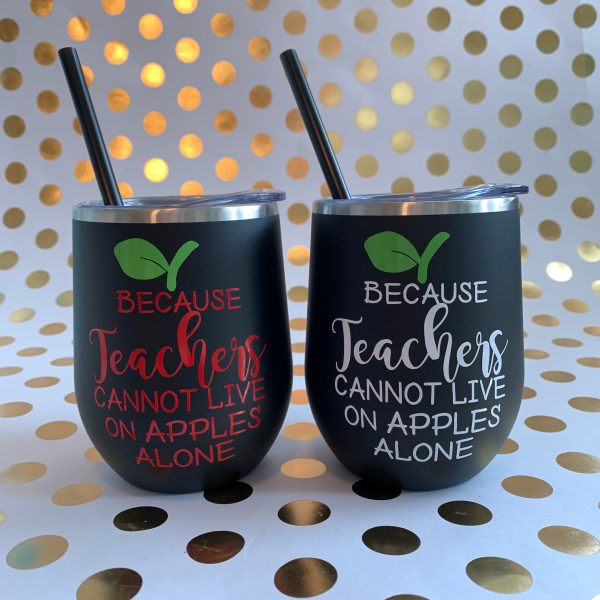 because teachers cannot live on apples alone black stainless wine tumbler
