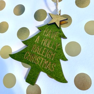 have a holly Raleigh Christmas ornament