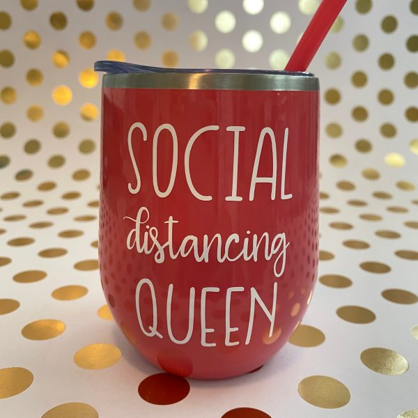 wine tumbler social distancing queen