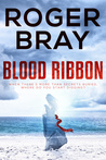#BookReview of Blood Ribbon by Roger Bray @rogerbray22 @rararesources