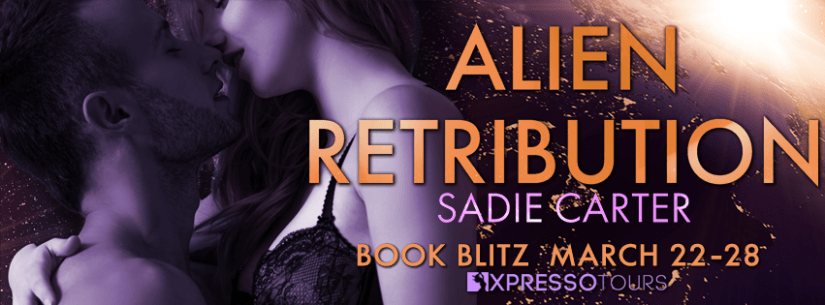 #BookBlitz and #Excerpt from  Alien Retribution by Sadie Carter @SadieCarterauth @xpressotours