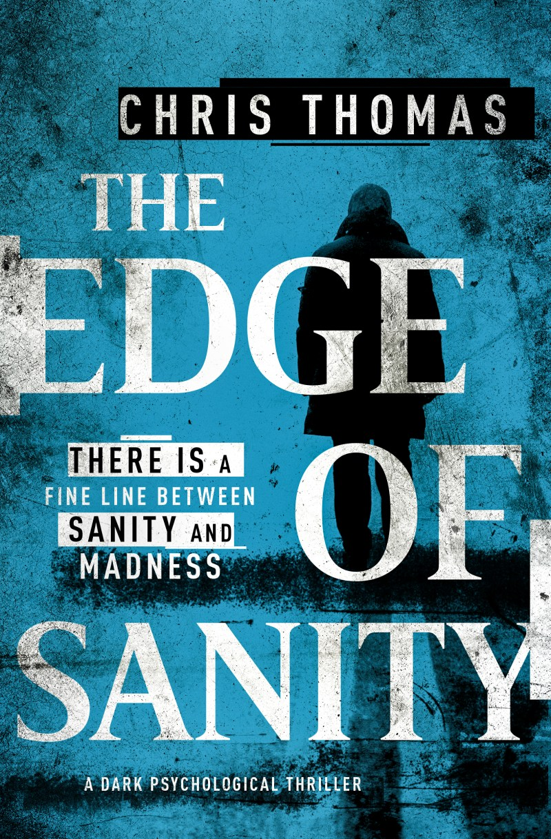 #Excerpt from The Edge of Sanity by Chris Thomas @cthomasauthor1 @bloodhoundbook @sarahhardy681 #TheEdgeOfSanity #NetGalley
